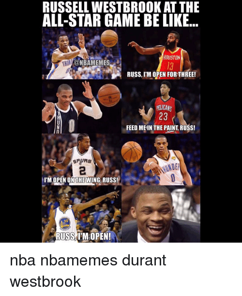 Basketball, Nba, and Russell Westbrook: RUSSELL WESTBROOK AT THE  ALL-STAR GAME BE LIKE  HOUSTON  RHONDA@NBAMEMES  RUSS, ITM OPEN FORTHREE!  PELICANS  23  FEED ME IN THE PAINT RUSS!  I'M OPEN ON THEWING RUSS!  35  RUSS IM OPEN! nba nbamemes durant westbrook