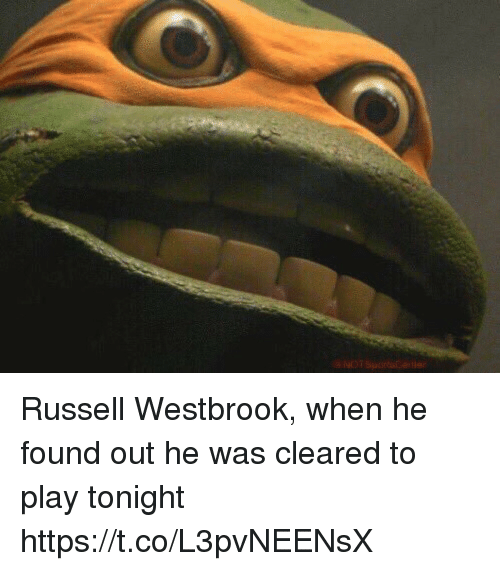 Russell Westbrook, Sports, and Play: Russell Westbrook, when he found out he was cleared to play tonight https://t.co/L3pvNEENsX