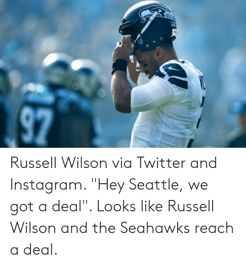 """Instagram, Memes, and Russell Wilson: Russell Wilson via Twitter and Instagram. """"Hey Seattle, we got a deal"""". Looks like Russell Wilson and the Seahawks reach a deal."""
