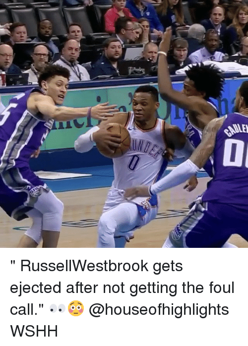 "Memes, Wshh, and 🤖: "" RussellWestbrook gets ejected after not getting the foul call."" 👀😳 @houseofhighlights WSHH"