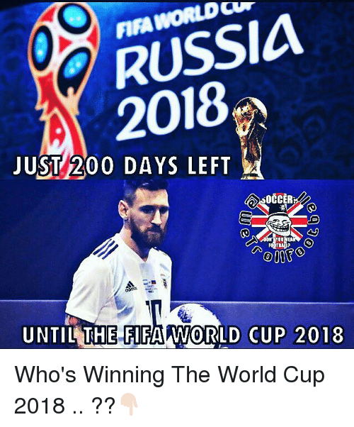 Bailey Jay, Fifa, and Memes: RUSSIA  2018  JUST 200 DAYS LEFT  UNTIL THE FIFA WORLD CUP 2018 Who's Winning The World Cup 2018 .. ??👇🏻