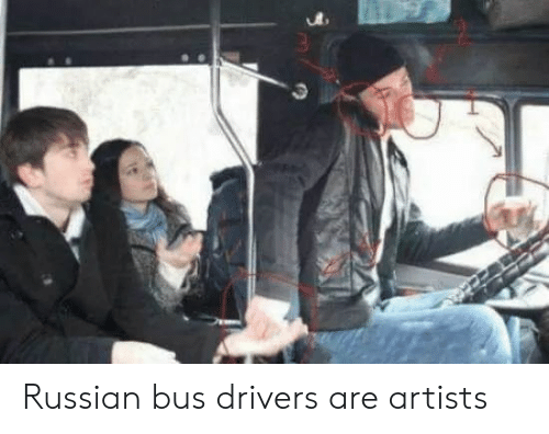 Russian, Bus, and Drivers: Russian bus drivers are artists