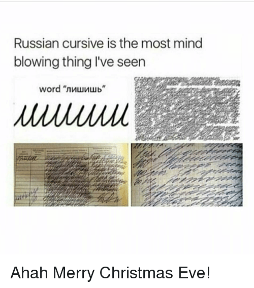 memes russian and russian cursive is the most mind blowing thing i