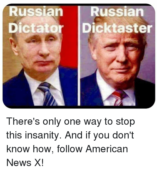 Russian Russian Dictator Dicktaster Theres Only One Way To Stop