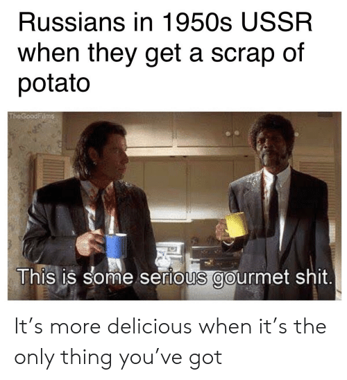 Russians in 1950s USSR When They Get a Scrap of Potato