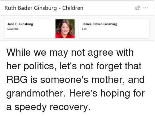 Ruth Bader Ginsburg Children Jane C Ginsburg Daughter James Steven Ginsburg Son While We May Not Agree With Her Politics Let S Not Forget That Rbg Is Someone S Mother And Grandmother Here S
