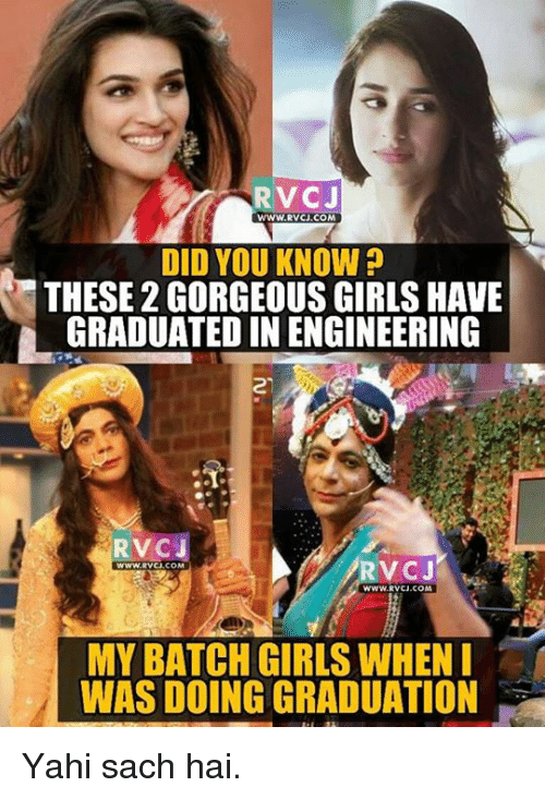Memes, Gorgeous, and 🤖: RV CJ  WWW. RVCJ.COM  DID YOU KNOW?  THESE 2 GORGEOUS GIRLS HAVE  GRADUATEDINENGINEERING  RVCJ  V CJ  WWW.RVCJ COM  www.RVCI-CoM  MY BATCH GIRLS WHEN I  WAS DOING GRADUATION Yahi sach hai.