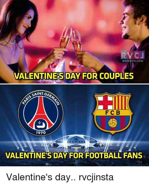 Memes, Valentine's Day, and 🤖: RVCJ  WWW. RVCJ.COM  VALENTINES DAY FOR COUPLES  SANGER  F C B  1970  VALENTINES DAY FOR FOOTBALL FANS Valentine's day.. rvcjinsta