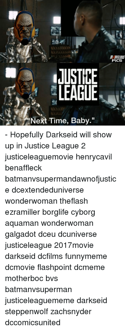 "Memes, Justice, and Justice League: RVELDU  PICS  JUSTICE  LEAGUE  ext Time, Baby."" - Hopefully Darkseid will show up in Justice League 2 justiceleaguemovie henrycavil benaffleck batmanvsupermandawnofjustice dcextendeduniverse wonderwoman theflash ezramiller borglife cyborg aquaman wonderwoman galgadot dceu dcuniverse justiceleague 2017movie darkseid dcfilms funnymeme dcmovie flashpoint dcmeme motherboc bvs batmanvsuperman justiceleaguememe darkseid steppenwolf zachsnyder dccomicsunited"