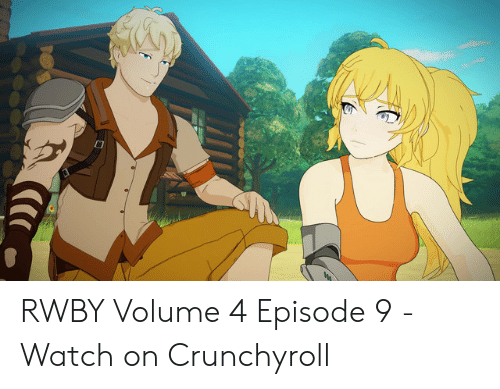 🔥 25+ Best Memes About Rwby Volume 4 Chapter 10 | Rwby