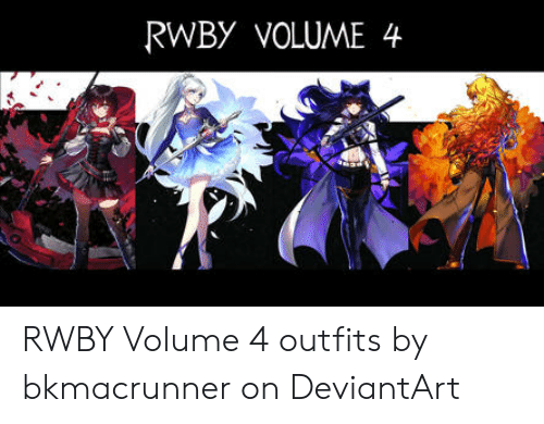 RWBY VOLUME 4 RWBY Volume 4 Outfits by Bkmacrunner on DeviantArt