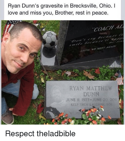 Ryan Dunns Gravesite In Brecksville Ohio I Love And Miss You