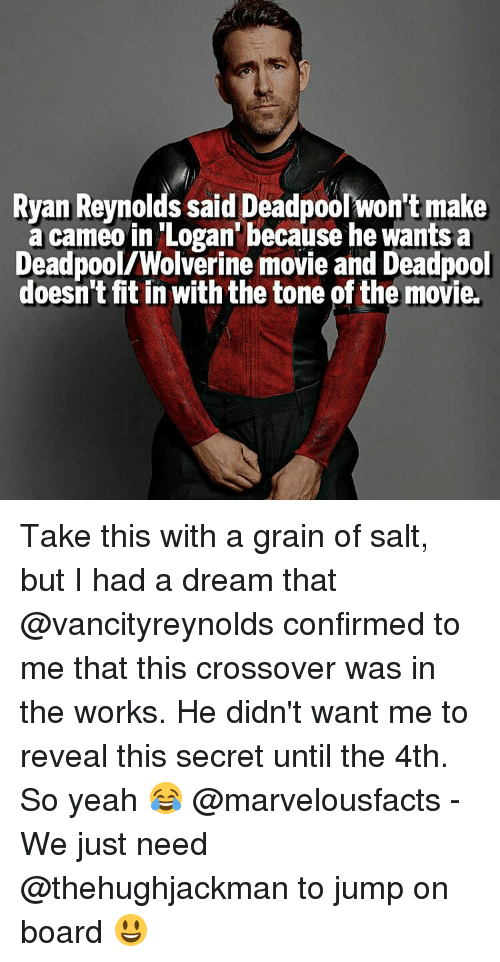 ryan reynolds said deadpool wont make a cameo in logan 10604753 ✅ 25 best memes about with a grain of salt with a grain of
