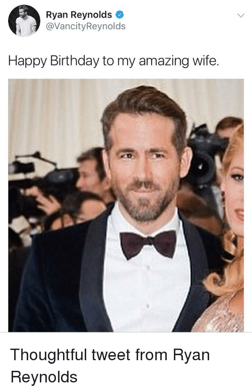 Ryan Reynolds Happy Birthday To My Amazing Wife Birthday
