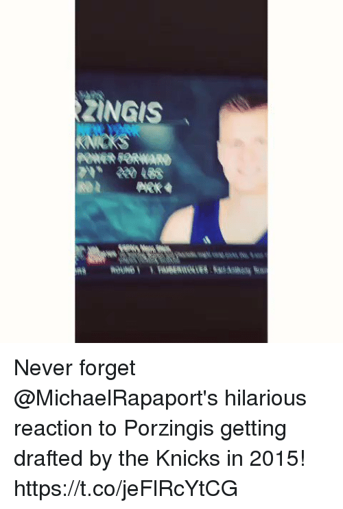 New York Knicks, Memes, and Hilarious: RZINGIS  IRON ARK Never forget @MichaelRapaport's hilarious reaction to Porzingis getting drafted by the Knicks in 2015! https://t.co/jeFlRcYtCG