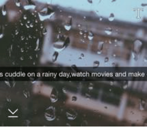 S Cuddle On A Rainy Daywatch Movies And Make Funny Meme On Meme