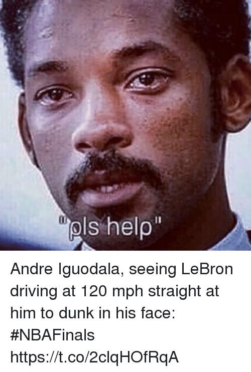 Driving, Dunk, and Sports: s help Andre Iguodala, seeing LeBron driving at 120 mph straight at him to dunk in his face: #NBAFinals https://t.co/2clqHOfRqA