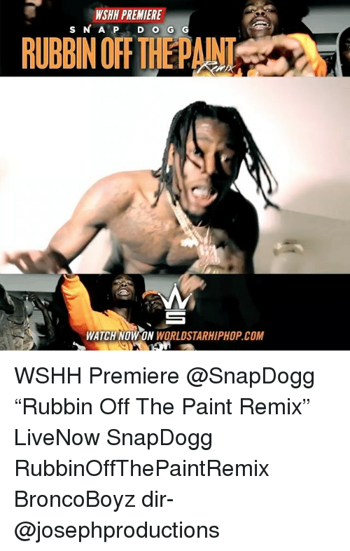 """Memes, Worldstarhiphop, and Wshh: S N A P D O G  RUBBIN OFF THEPAINT  番  WATCH NOW ON WORLDSTARHIPHOP.COM WSHH Premiere @SnapDogg """"Rubbin Off The Paint Remix"""" LiveNow SnapDogg RubbinOffThePaintRemix BroncoBoyz dir- @josephproductions"""