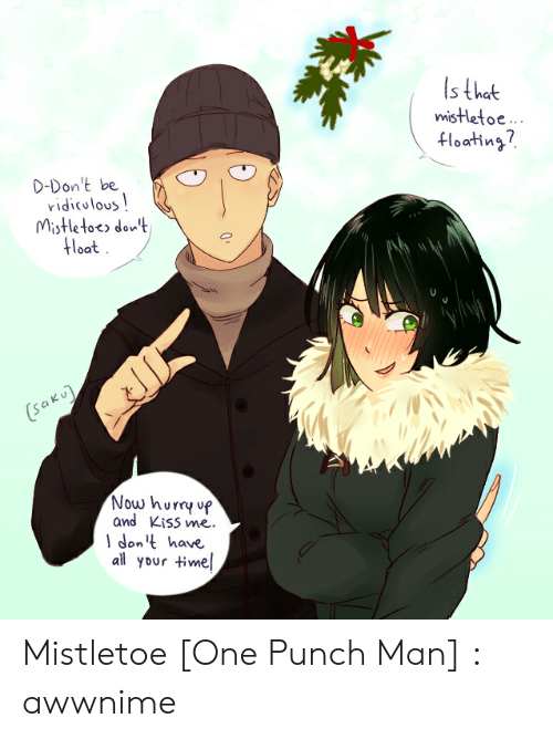 S That Mistletoe Hoating? D-Don't Be Ridiculous Mistletoes Don't