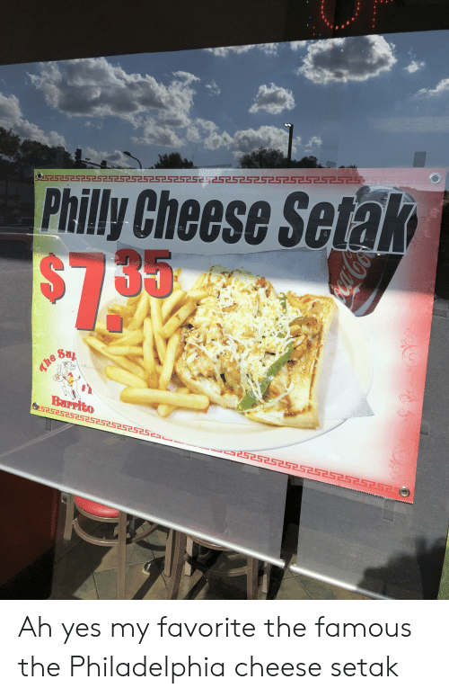 Philadelphia, Engrish, and Yes: S2S2S25S252  Philly Cheese Setak  35  25252525252S525252SS25  OLET  Burrito  OLaSZSTES2S25  2S2S2525T  5252525252525252S252대  (6  The Ah yes my favorite the famous the Philadelphia cheese setak