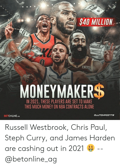 Being Alone, Chris Paul, and James Harden: S40 MILLION  Rakuten  MONEYMAKERS  IN 2021, THESE PLAYERS ARE SET TO MAKE  THIS MUCH MONEY ON NBA CONTRACTS ALONE  BETONLINE.AG Russell Westbrook, Chris Paul, Steph Curry, and James Harden are cashing out in 2021 🤑 -- @betonline_ag