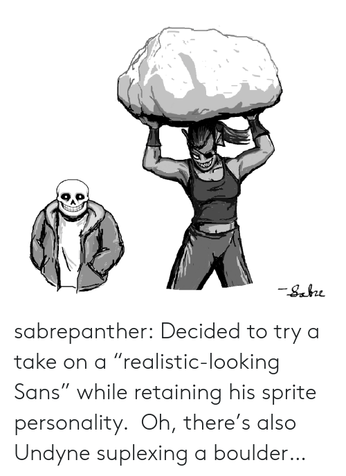 """Tumblr, Blog, and Looking: sabrepanther:  Decided to try a take on a""""realistic-looking Sans"""" while retaining his sprite personality. Oh, there's also Undyne suplexing a boulder…"""