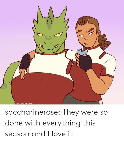 Love, Tumblr, and Blog: saccharinerose saccharinerose:  They were so done with everything this season and I love it