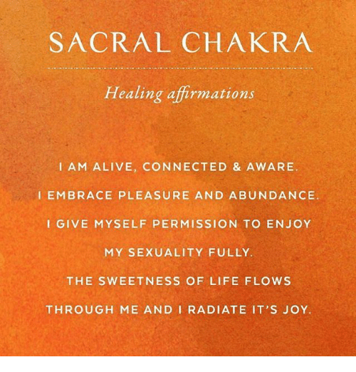 SACRAL CHAKRA Healing Affirmations I AM ALIVE CONNECTED