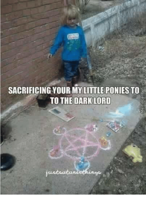 sacrificing-your-my-little-ponies-to-to-