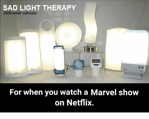 Memes, Netflix, And Winter: SAD LIGHT THERAPY 2008 Winter Collection For  When You Watch A Marvel Show On Netflix