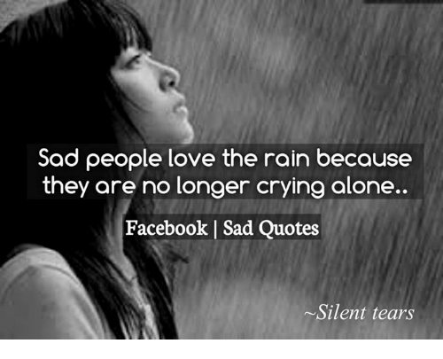 Sad People Love The Rain Because They Are No Longer Crying Alone