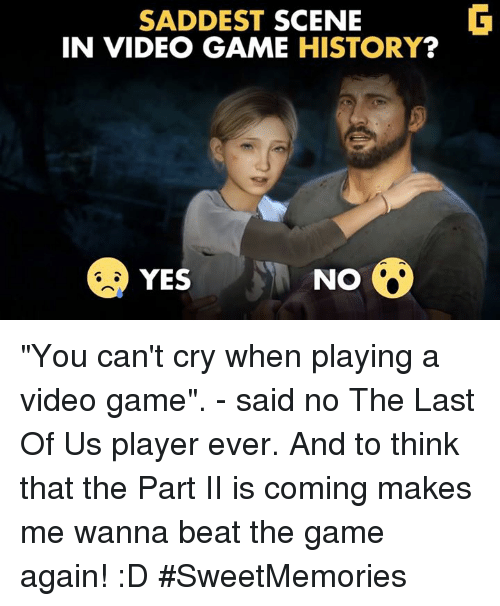 """The Game, Video Games, and Beats: SADDEST SCENE  IN VIDEO GAME  HISTORY  YES  NO """"You can't cry when playing a video game"""". - said no The Last Of Us player ever. And to think that the Part II is coming makes me wanna beat the game again! :D #SweetMemories"""