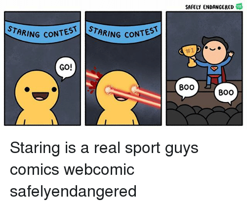 Boo, Memes, and Comics: SAFELY ENDANGERED  STARING CONTE  STARING CONT  #1  GO!  B00  BOO Staring is a real sport guys comics webcomic safelyendangered