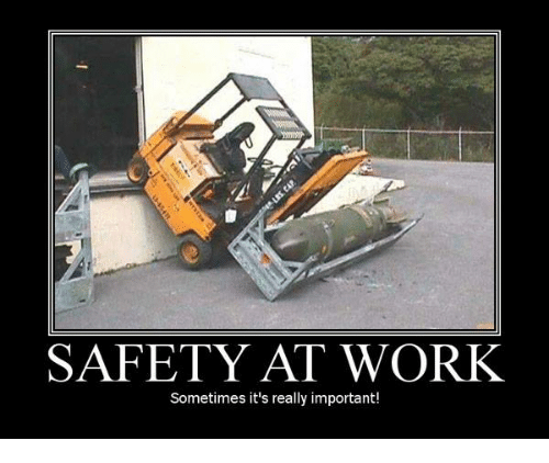 Funny Work Safety Quotes: SAFETY AT WORK Sometimes It's Really Important!