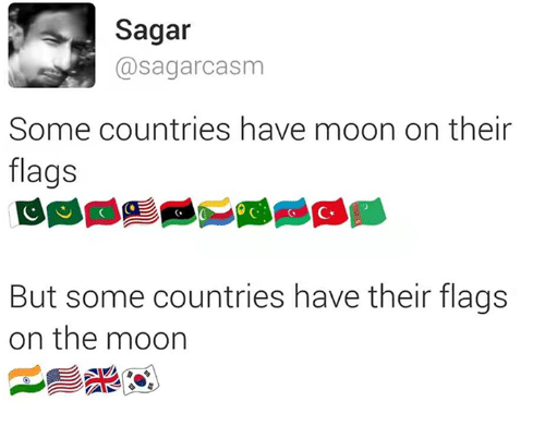 sagar a sagarcasm some countries have moon on their flags but some