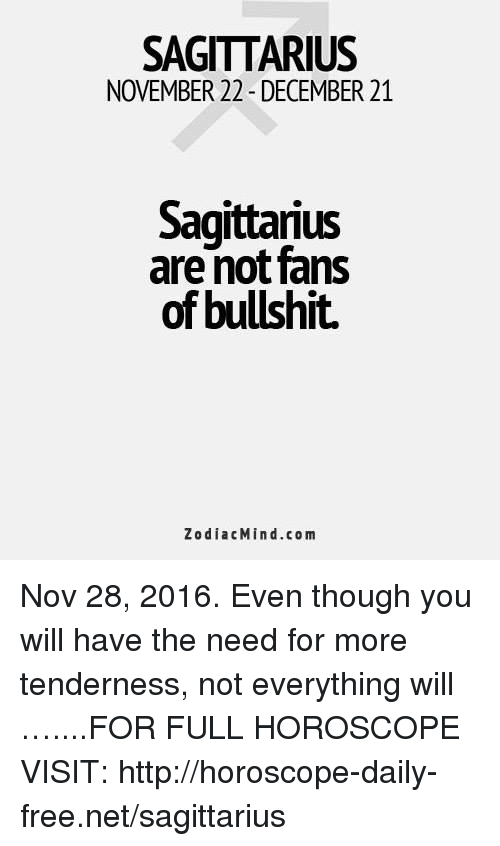 SAGITTARIUS NOVEMBER 22-December 21 Sagittarius Are Not Fans