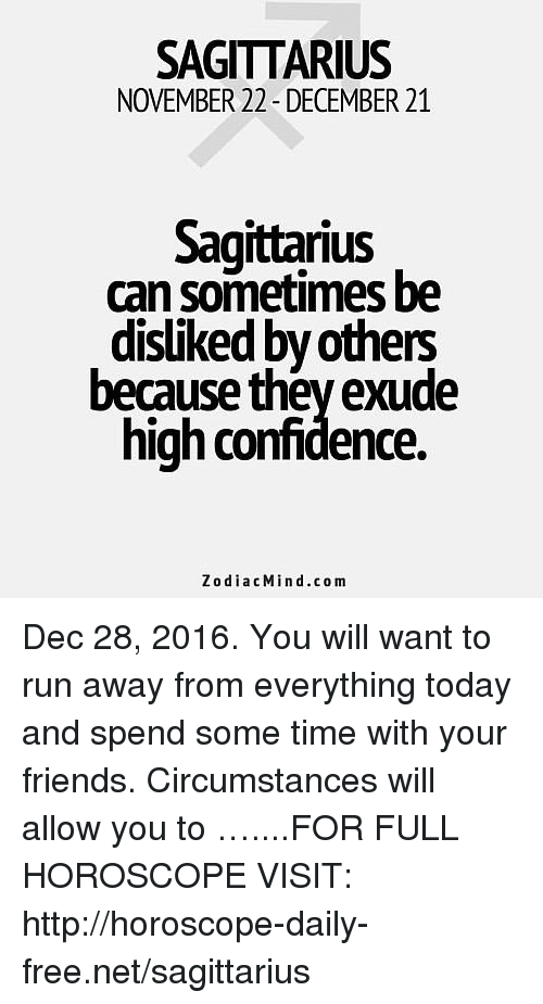 SAGITTARIUS NOVEMBER 22- DECEMBER 21 Sagittarius Can