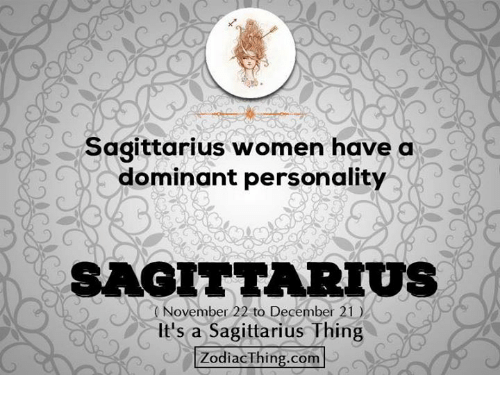 Sagittarius Women Have a Dominant Personality November 22 to ...