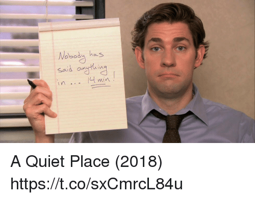 Quiet, Girl Memes, and Min: Said cnytuin  n  min  min A Quiet Place (2018) https://t.co/sxCmrcL84u