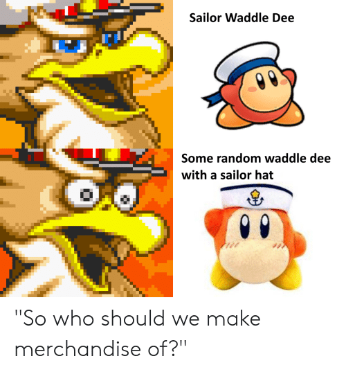 Sailor Waddle Dee Some Random Waddle Dee With A Sailor Hat So Who
