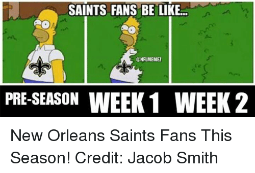 saints fans be like conflmemez pre season week 1 week 2 18179176 ✅ 25 best memes about saints fans saints fans memes