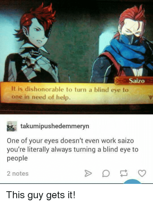 saizo it is dishonorable to turn a blind eye to 6605655 saizo it is dishonorable to turn a blind eye to one in need of help