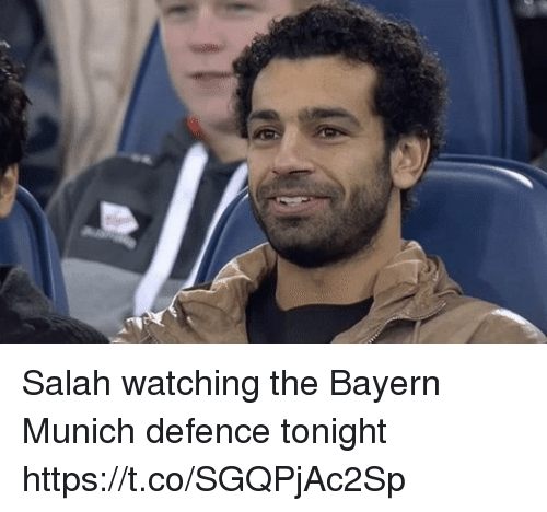 Memes, Bayern, and Bayern Munich: Salah watching the Bayern Munich defence tonight  https://t.co/SGQPjAc2Sp