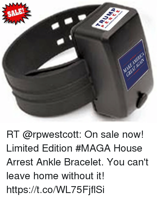 Sale Rt On Sale Now Limited Edition Maga House Arrest Ankle