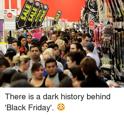 7c4ff38f7 SALE SALE There Is a Dark History Behind 'Black Friday' 😳 | Black ...