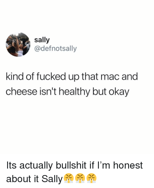 Sally Kind of Fucked Up That Mac and Cheese Isn't Healthy