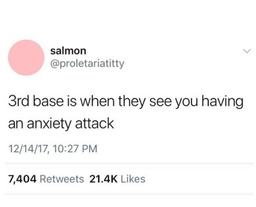 Salmon 3rd Base Is When They See You Having an Anxiety