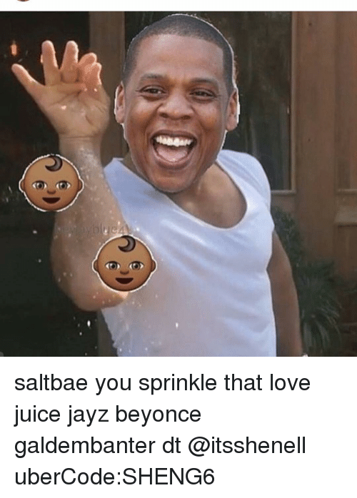 Memes, 🤖, and Jayz: saltbae you sprinkle that love juice jayz beyonce galdembanter dt @itsshenell uberCode:SHENG6