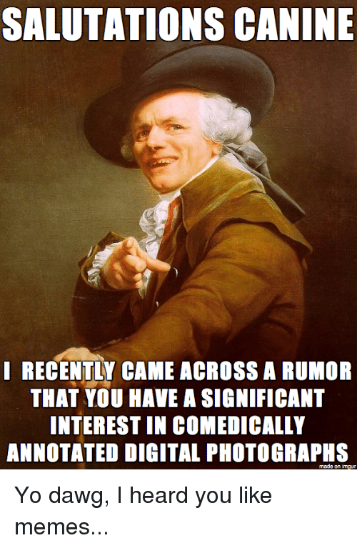 salutations canine i recently came across a rumor that you 2043322 ✅ 25 best memes about joseph ducreux joseph ducreux memes