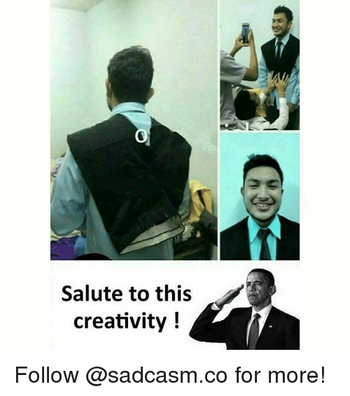 Memes, 🤖, and For: Salute to this  creativity! Follow @sadcasm.co for more!